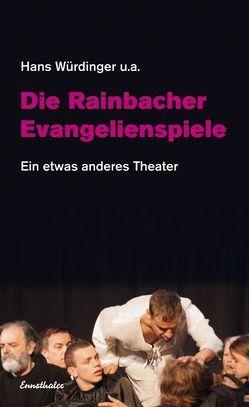 Die Rainbacher Evangelienspiele von Würdinger,  Hans, Zauner,  Christa