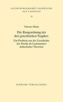Die Rangordnung der drei griechischen Tragiker von Hösle,  Vittorio
