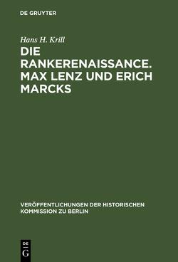 Die Rankerenaissance. Max Lenz und Erich Marcks von Krill,  Hans H.