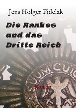 Die Rankes und das Dritte Reich von Fidelak,  Jens Holger