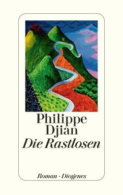 Die Rastlosen von Djian,  Philippe, Schulz,  Oliver Ilan