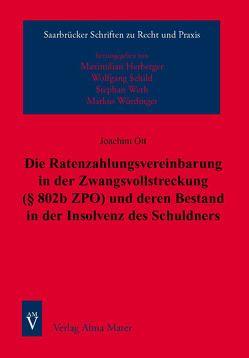 Die Ratenzahlungsvereinbarung in der Zwangsvollstreckung (§ 802b ZPO) und deren Bestand in der Insolvenz des Schuldners von Ott,  Joachim