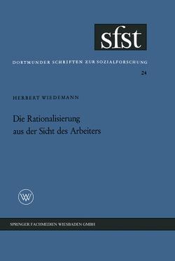 Die Rationalisierung aus der Sicht des Arbeiters von Wiedemann,  Herbert
