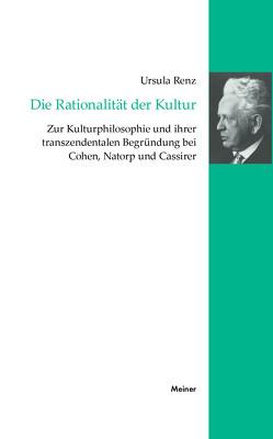 Die Rationalität der Kultur von Renz,  Ursula