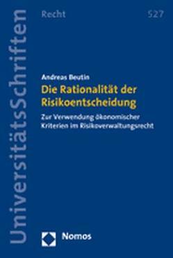 Die Rationalität der Risikoentscheidung von Beutin,  Andreas