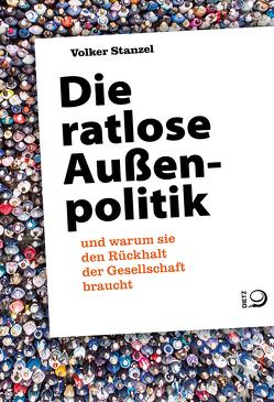 Die ratlose Außenpolitik von Stanzel,  Volker