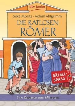 Die ratlosen Römer von Ahlgrimm,  Achim, Moritz,  Silke