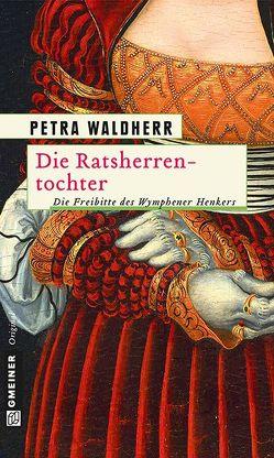 Die Ratsherrentochter von Waldherr,  Petra