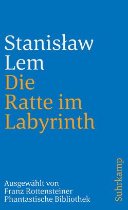 Die Ratte im Labyrinth von Lem,  Stanislaw, Rottensteiner,  Franz, Staemmler,  Klaus