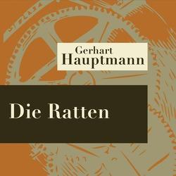 Die Ratten – Hörspiel von Hauptmann,  Gerhart, Langrock,  Ursula, Roloff,  Franziska, Schilling,  Karlheinz