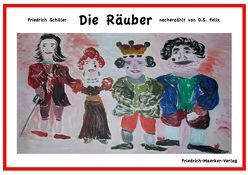 Die Räuber von Felix,  Dorothea S., Friedrich,  Schiller, Jones Evans,  Nick