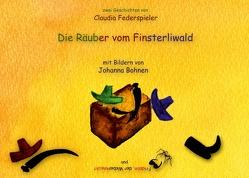 Die Räuber vom Finsterliwald u. Fridolin der Weberknecht von Bohnen,  Johanna, Federspieler,  Claudia