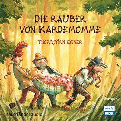 Die Räuber von Kardemomme von Egner,  Thorbjoern, Jakobs,  Günther, Köster,  Gerd, Ponnier,  Matthias, Thormann,  Jürgen