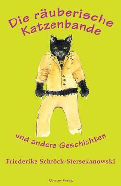 Die räuberische Katzenbande von Kamensek,  Sieglinde, Schröck-Stersekanowski,  Friederike