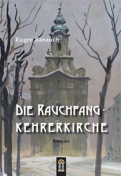 Die Rauchfangkehrerkirche von Banauch,  Eugen