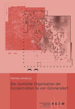 Die räumliche Organisation der Konzentration IIa von Gönnersdorf von Sensburg,  Martina