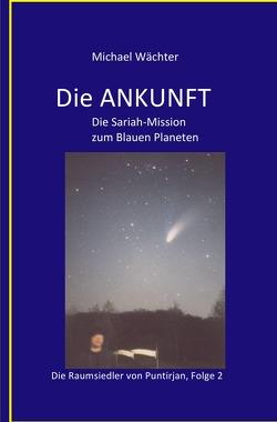 Die Raumsiedler von Puntirjan / DIE ANKUNFT von Wächter,  Michael