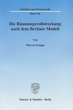 Die Räumungsvollstreckung nach dem Berliner Modell. von Knapp,  Marvin