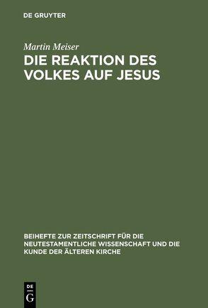 Die Reaktion des Volkes auf Jesus von Meiser,  Martin