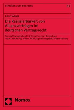 Die Realisierbarkeit von Allianzverträgen im deutschen Vertragsrecht von Warda,  Julius