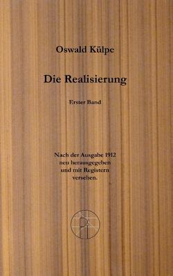 Die Realisierung. von Külpe,  Oswald, Scheglmann,  Dietrich