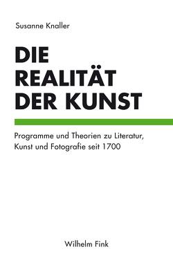 Die Realität der Kunst von Knaller,  Susanne