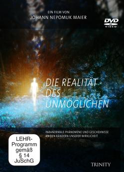 Die Realität des Unmöglichen von Maier,  Johann Nepomuk