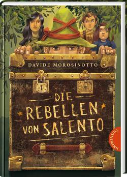Die Rebellen von Salento von Bruno,  Iacopo, Morosinotto,  Davide, Panzacchi,  Cornelia