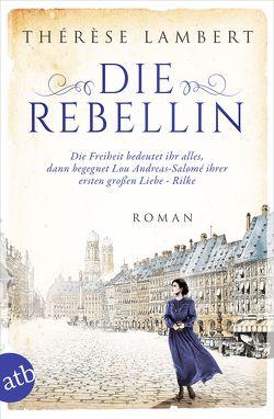 Die Rebellin von Lambert,  Thérèse