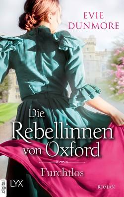 Die Rebellinnen von Oxford – Furchtlos von Dunmore,  Evie, Wieja,  Corinna