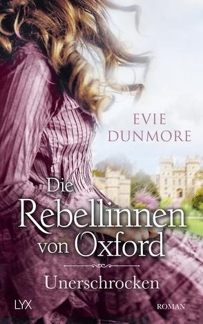 Die Rebellinnen von Oxford – Unerschrocken von Dunmore,  Evie, Wieja,  Corinna