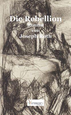 Die Rebellion von Roth,  Joseph
