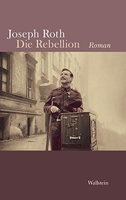 Die Rebellion von Roth,  Joseph, Schock,  Ralph