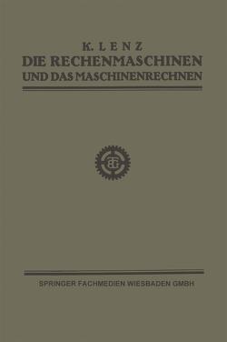Die Rechenmaschinen und das Maschinenrechnen von Lenz,  Dipl.-Ing. K.
