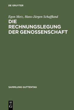 Die Rechnungslegung der Genossenschaft von Metz,  Egon, Schaffland,  Hans-Jürgen