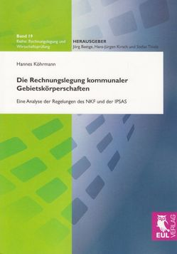 Die Rechnungslegung kommunaler Gebietskörperschaften von Köhrmann,  Hannes