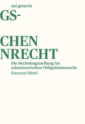 Die Rechnungsstellung im schweizerischen Obligationenrecht von Bittel,  Emanuel