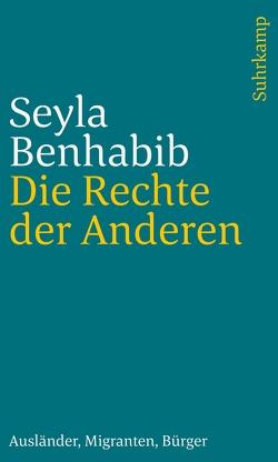 Die Rechte der Anderen von Beck,  Ulrich, Benhabib,  Seyla, Jakubzik,  Frank