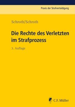 Die Rechte des Verletzten im Strafprozess von Schroth,  Klaus, Schroth,  Marvin
