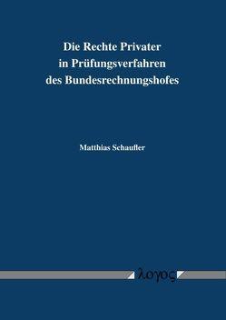 Die Rechte Privater in Prüfungsverfahren des Bundesrechnungshofes von Schaufler,  Matthias