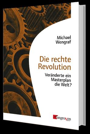 Die rechte Revolution von Wengraf,  Michael