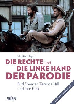 Die rechte und die linke Hand der Parodie – Bud Spencer, Terence Hill und ihre Filme von Heger,  Christian