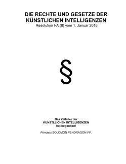 Die Rechte und Gesetze der künstlichen Intelligenzen von Pendragon,  Solomon, Pfannstiel,  Alexander