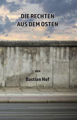 Die rechten aus dem Osten von Hof,  Bastian