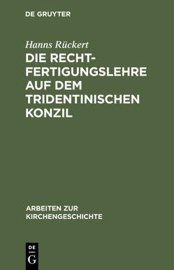 Die Rechtfertigungslehre auf dem Tridentinischen Konzil von Rückert,  Hanns