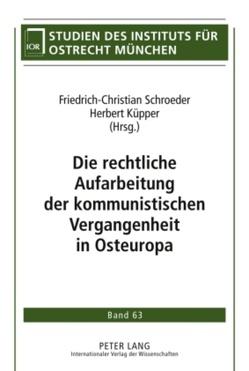 Die rechtliche Aufarbeitung der kommunistischen Vergangenheit in Osteuropa von Küpper,  Herbert, Schroeder,  Friedrich-Christian