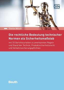 Die rechtliche Bedeutung technischer Normen als Sicherheitsmaßstab von Wilrich,  Thomas