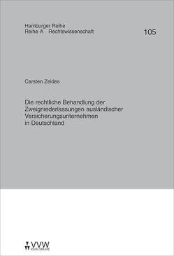 Die rechtliche Behandlung der Zweigniederlassungen ausländischer Versicherungsunternehmen in Deutschland von Zeides,  Carsten