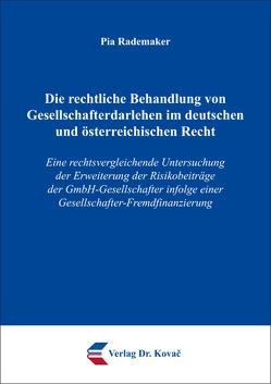Die rechtliche Behandlung von Gesellschafterdarlehen im deutschen und österreichischen Recht von Rademaker,  Pia