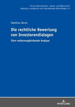 Die rechtliche Bewertung von Investorendialogen von Wurm,  Matthias